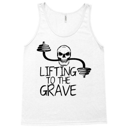 Lifting To The Grave Tank Top Designed By Funtee