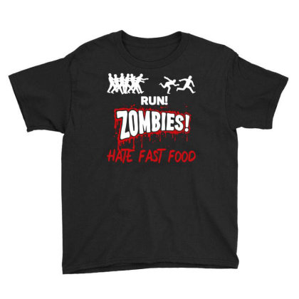 Run! Zombies Hate Fast Food Youth Tee Designed By Fanshirt