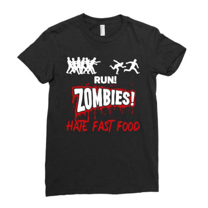 Run! Zombies Hate Fast Food Ladies Fitted T-shirt Designed By Fanshirt