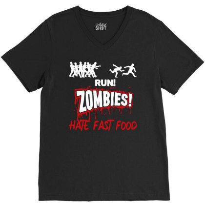 Run! Zombies Hate Fast Food V-neck Tee Designed By Fanshirt