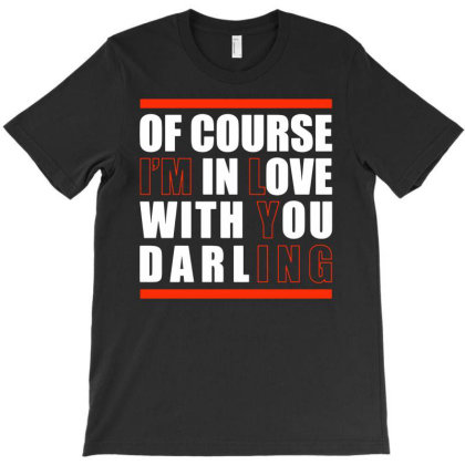 Sarcastic Quote Darling Valentines Day T-shirt Designed By Fanshirt