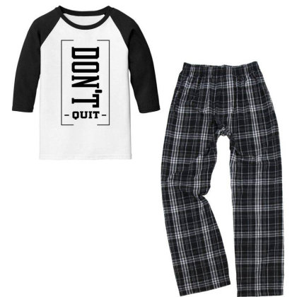 Don't Quit - Motivational Gift Sayings Youth 3/4 Sleeve Pajama Set Designed By Diogo Calheiros