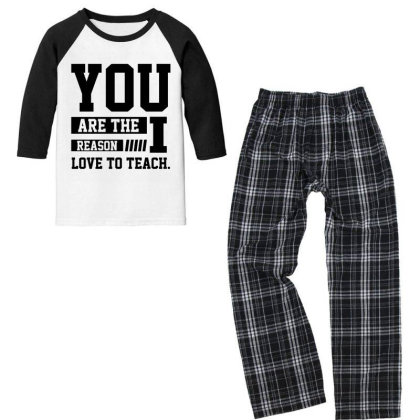 You Are The Reason I Love To Teach - Motivational Gift Sayings Youth 3/4 Sleeve Pajama Set Designed By Diogo Calheiros