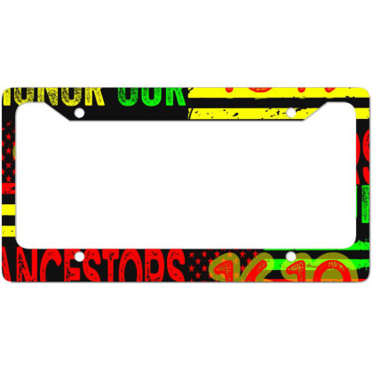 1619 Honor Our Ancestors Black History Africa License Plate Frame Designed By Grafixbychawki