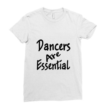 Dancers Are Essential Sleeveless Top Ladies Fitted T-shirt Designed By Starlight