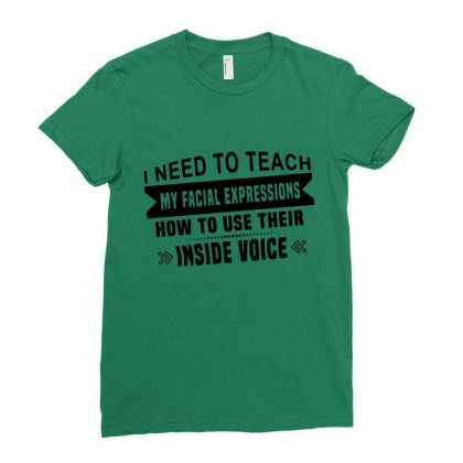 I Need To Teach My Facial Expressions Funny Men Women T Shirt Cotton W Ladies Fitted T-shirt Designed By Wowotees