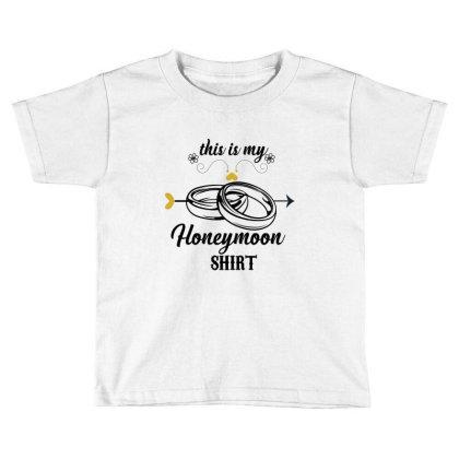 Honeymoon Shirt Toddler T-shirt Designed By Rardesign
