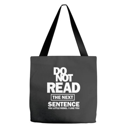 Do Not Read The Next Sentence Tote Bags Designed By Cidolopez