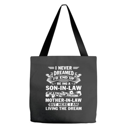 I Never Dreamed I'd End Up Being A Son In Law Awesome Mother Tote Bags Designed By Brave Tees