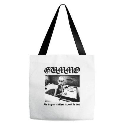 Life Is Great   Gummo Tote Bags Designed By Brave Tees