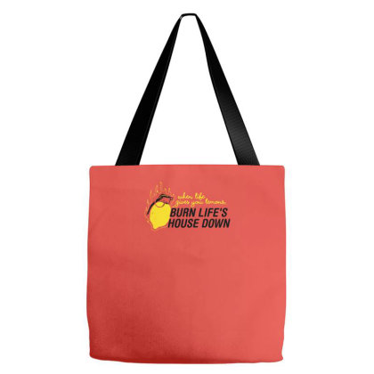 Burn Life's House Down Tote Bags Designed By Prakoso77