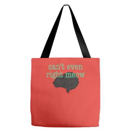 Can't Even Right Meow Tote Bags Designed By Prakoso77