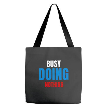 Busy Doing Nothing Tote Bags Designed By Lylolyla