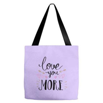 Love You More Tote Bags Designed By Chiks