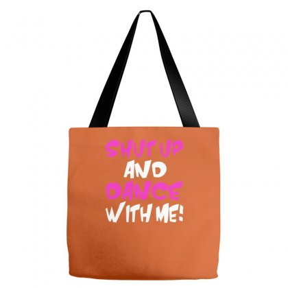 Shut Up Dance With Me Tote Bags Designed By Mdk Art