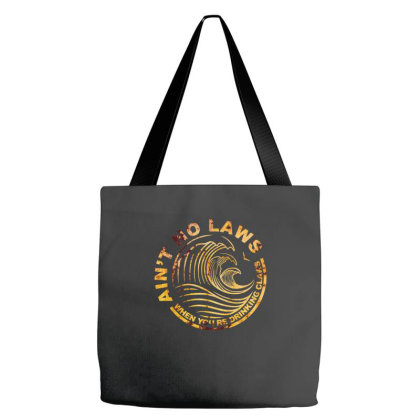 Ain't No Laws When Your Drinking' Claws Tote Bags Designed By Badaudesign