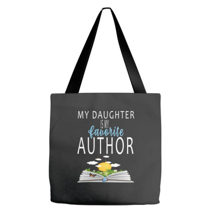 My Daughter Is My Favorite Author Tote Bags Designed By Faical