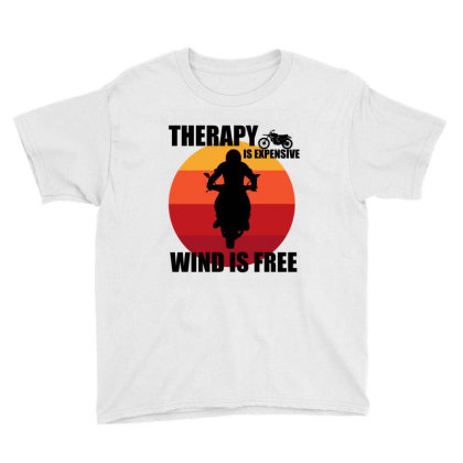 Therapy Is Expensive Wind Is Free Youth Tee Designed By Cypryanus
