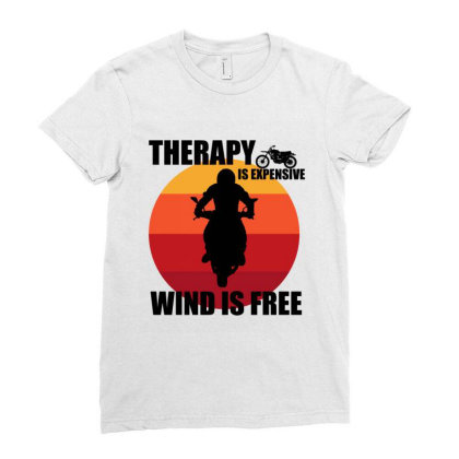 Therapy Is Expensive Wind Is Free Ladies Fitted T-shirt Designed By Cypryanus