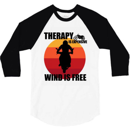 Therapy Is Expensive Wind Is Free 3/4 Sleeve Shirt Designed By Cypryanus