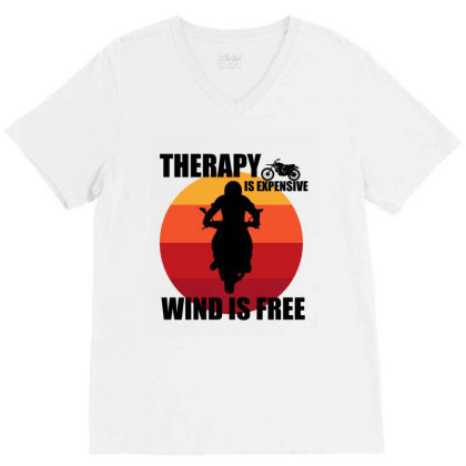 Therapy Is Expensive Wind Is Free V-neck Tee Designed By Cypryanus