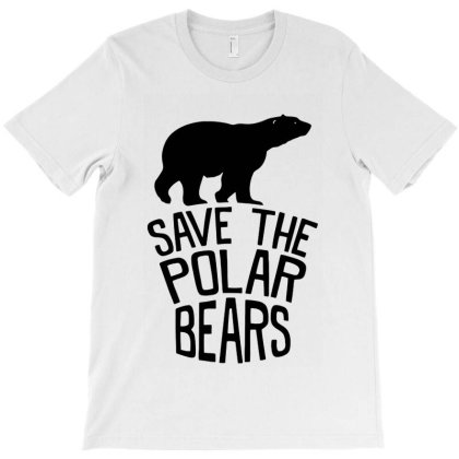 Save The Polar Bears T-shirt Designed By Best Seller