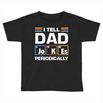 Chemistry Dad Jokes Funny Toddler T-shirt Designed By L4l4pow