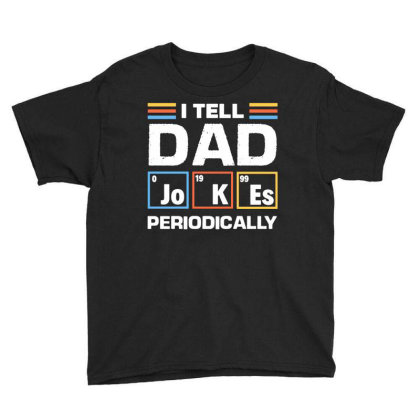 Chemistry Dad Jokes Funny Youth Tee Designed By L4l4pow