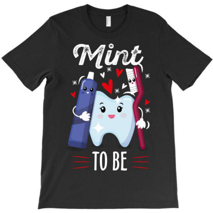 Mint To Be T-shirt Designed By Rardesign
