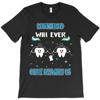 Nothing Will Ever Come Between Us T-shirt Designed By Rardesign