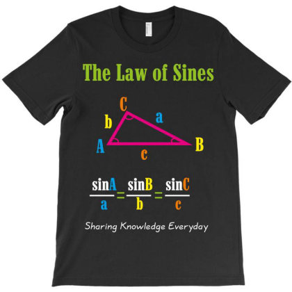 The Law  Of Sines T-shirt Designed By Rardesign