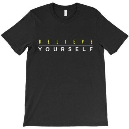 Believe Yourself T-shirt Designed By Fahmifutri