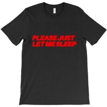 Please Just Me Sleep T-shirt Designed By Fahmifutri
