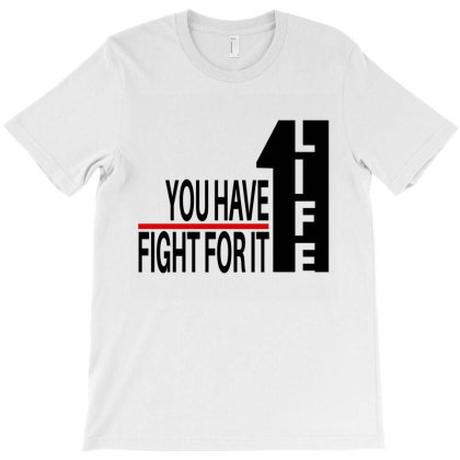 You Have One Life T-shirt Designed By Fahmifutri