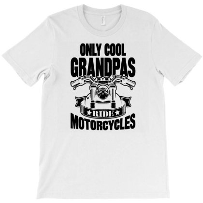 Only Cool Grandpas Ride Motorcycles T-shirt Designed By Enjang