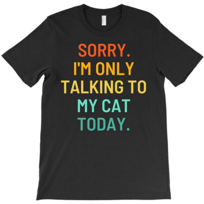 Only Talking To My Cat T-shirt Designed By Enjang