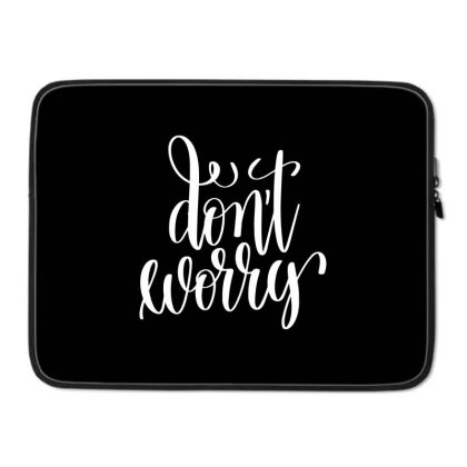 Don't  Worry White Laptop Sleeve Designed By Kahvel