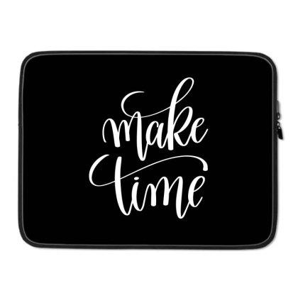 Make Time White Laptop Sleeve Designed By Kahvel