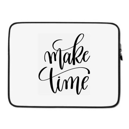 Make Time Laptop Sleeve Designed By Kahvel