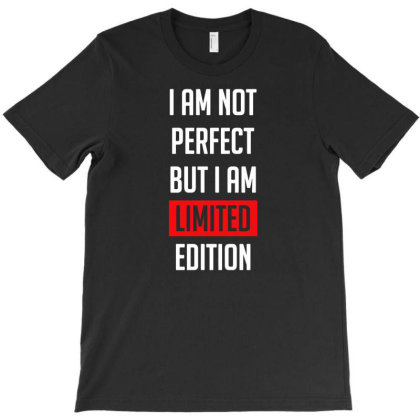 I Am Not Perfect But I Am Limited Edition T-shirt Designed By Lyly