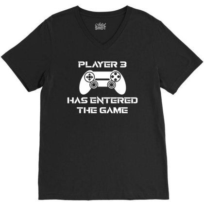 Player 3 Has Entered The Game1 V-neck Tee Designed By Lyly