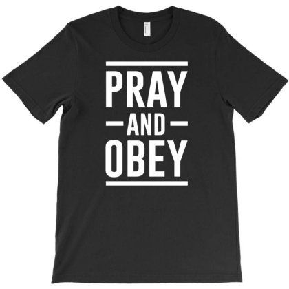 Pray And Obey T-shirt Designed By Lyly