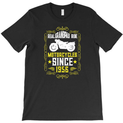 Real Grandpas Ride Motorcycles Since 1956 T-shirt Designed By Lyly