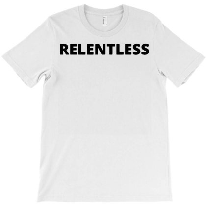 Relentless T-shirt Designed By Lyly