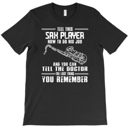 Sax Player Saxophone Music Marching Band T-shirt Designed By Lyly