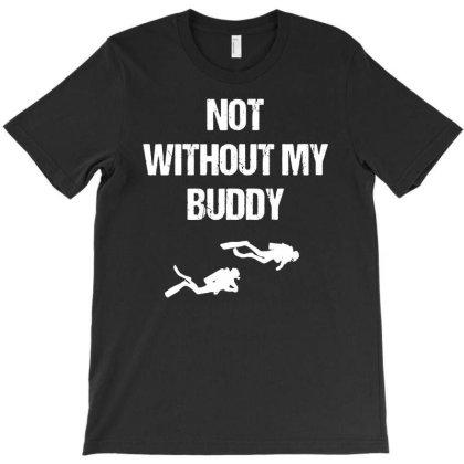 Scuba Diving Buddy T-shirt Designed By Ismi