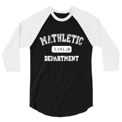 Mathletic Math Teacher Pi Mathematics Mathlete Calculus Algebra 01 3/4 Sleeve Shirt Designed By Wowotees