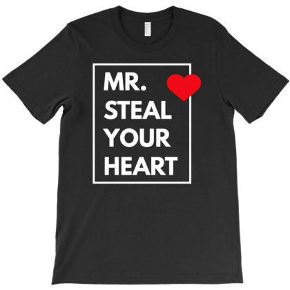 Mr Steal Your Heart T-shirt Designed By Fahmifutri