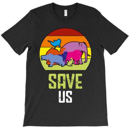 Save Us T-shirt Designed By Rardesign