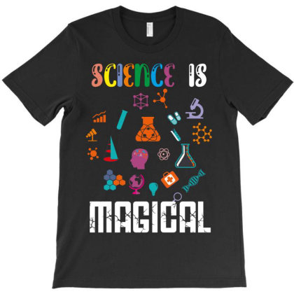 Science Is Magical T-shirt Designed By Rardesign